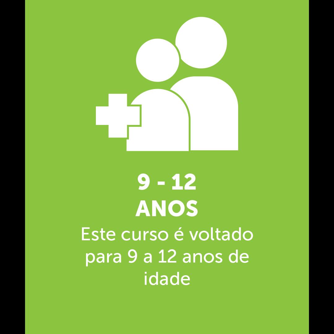 Ícone de duas pessoas com um simbolo de soma mostrando a idade, em baixo esta escrito: 9 - 12 ANOS Este curso é voltado para pessoas entr 9 - 12 anos