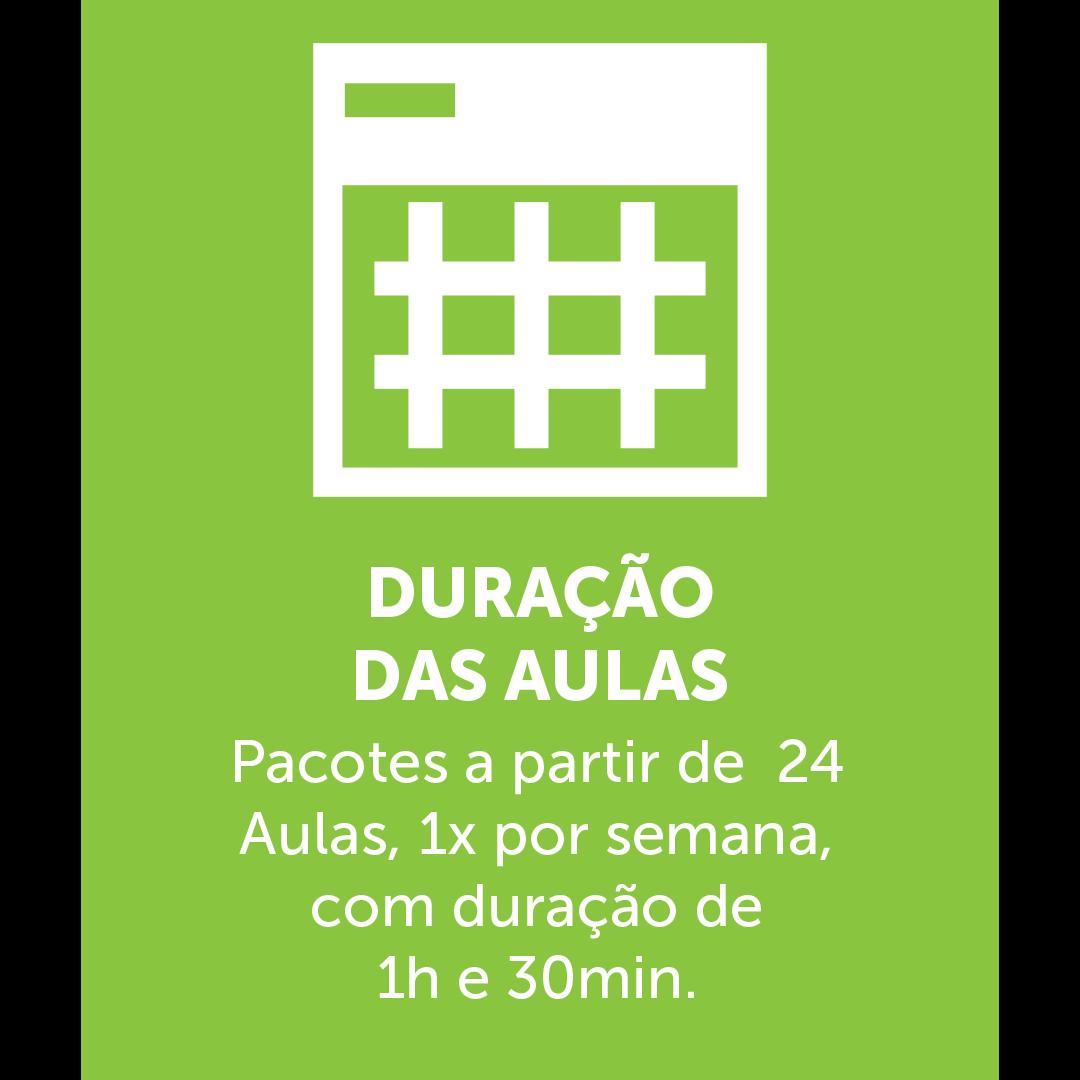 Ícone de um calendário, em baixo está escrito: DURAÇÃO DAS AULASPacotes a partir de  24 Aulas, 1x por semana,  com duração de  1h e 30min.