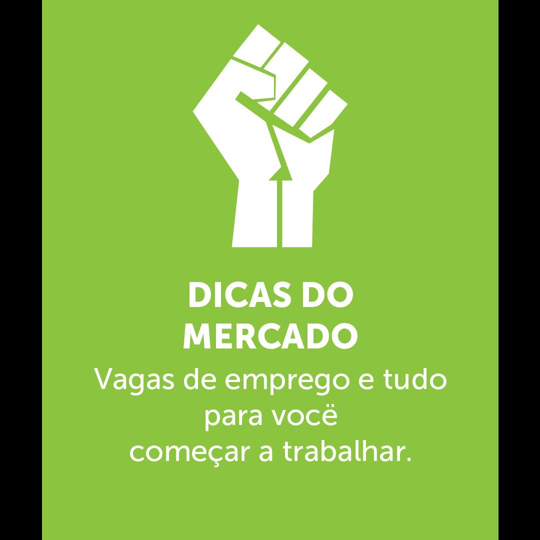 Icone de um punho fechado com o texto a baixo escrito: DICAS DE MERCADO Vagas de emprego e tudo para você  começar a trabalhar.