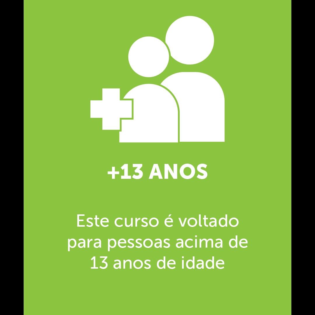 Ícone de duas pessoas com um simbolo de soma mostrando a idade, em baixo esta escrito: +13 ANOS Este curso é voltado para pessoas acima de 13 anos de idade