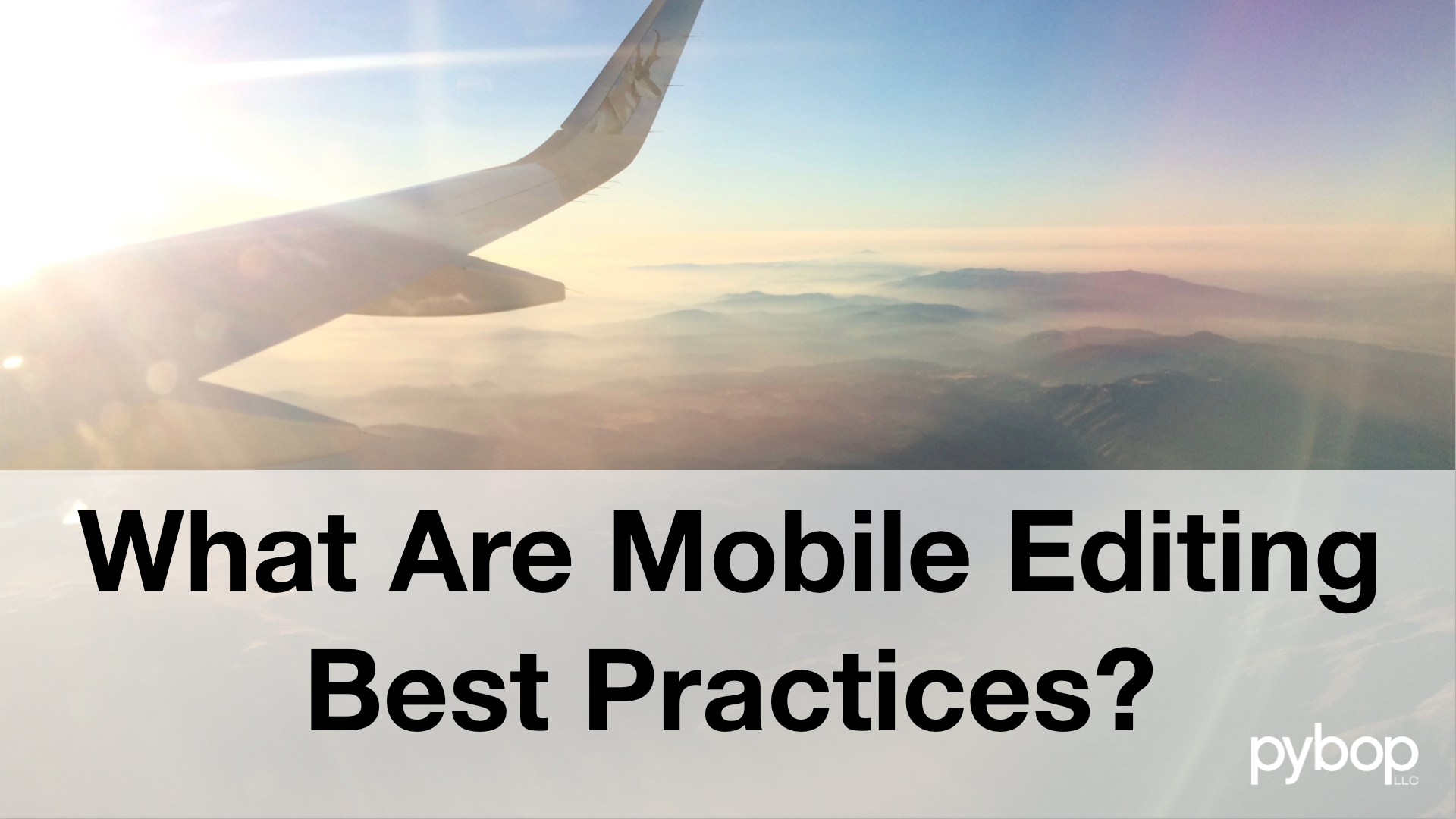 What are your mobile editing best practices?