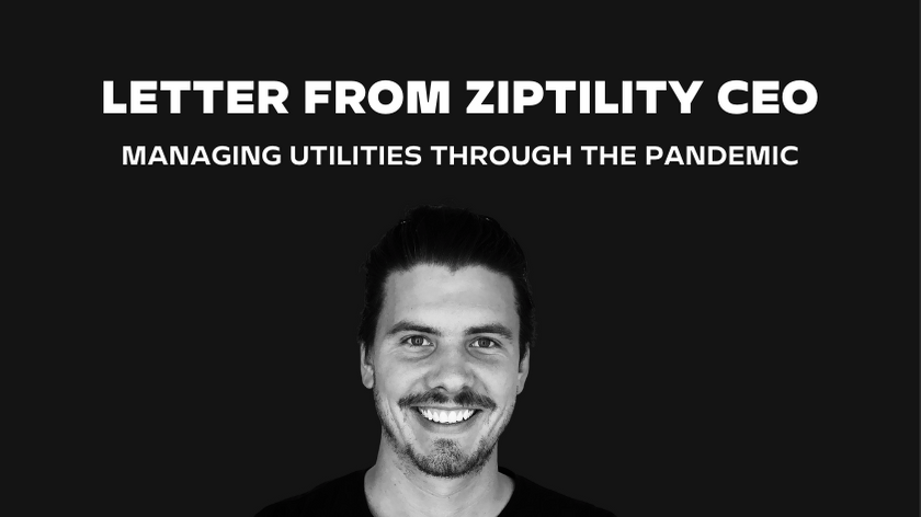 Letter From Ziptility CEO - Managing through pandemic.