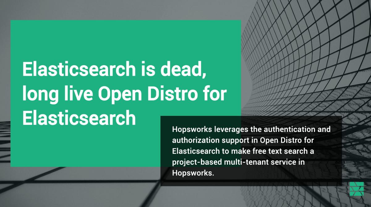 Long live Open Distro for Elasticsearch - Logical Clocks