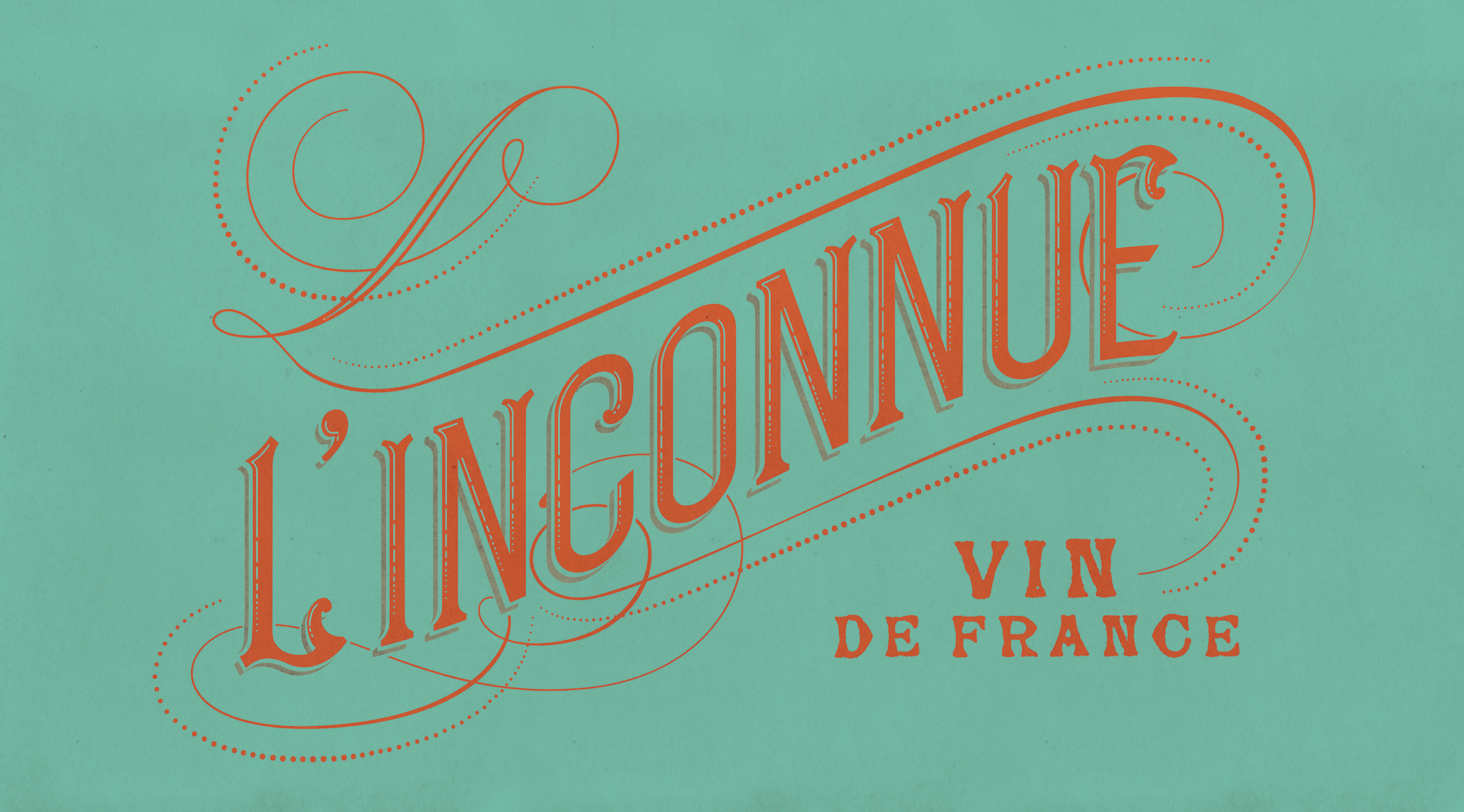 L'inconnue Wine bottle design, typography design, hand lettered type