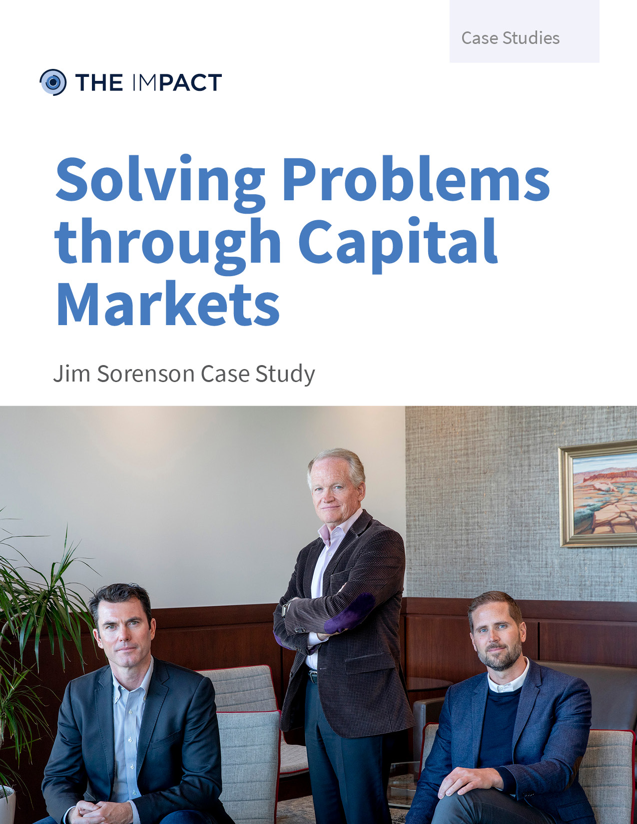 Solving Problems through Capital Markets. Jim Sorensen case study by The ImPact.