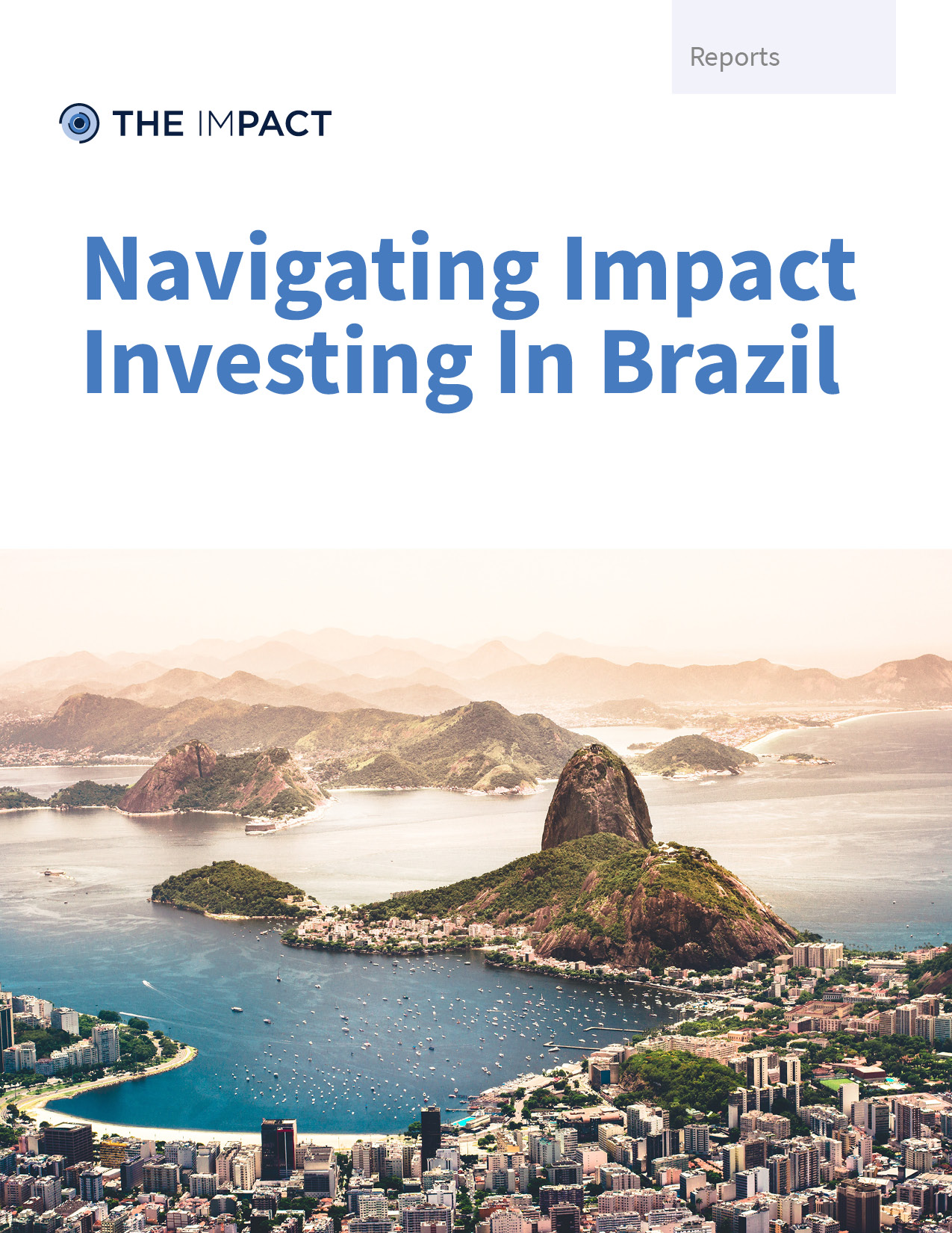 Navigating Impact Investing In Brazil. A report by The ImPact