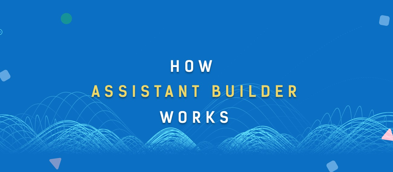 How the Slang assistant builder works