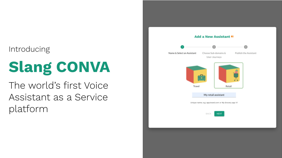Slang CONVA, the world's first Voice Assistant as a Service platform to help retail, e-commerce and pharma apps integrate assistants.