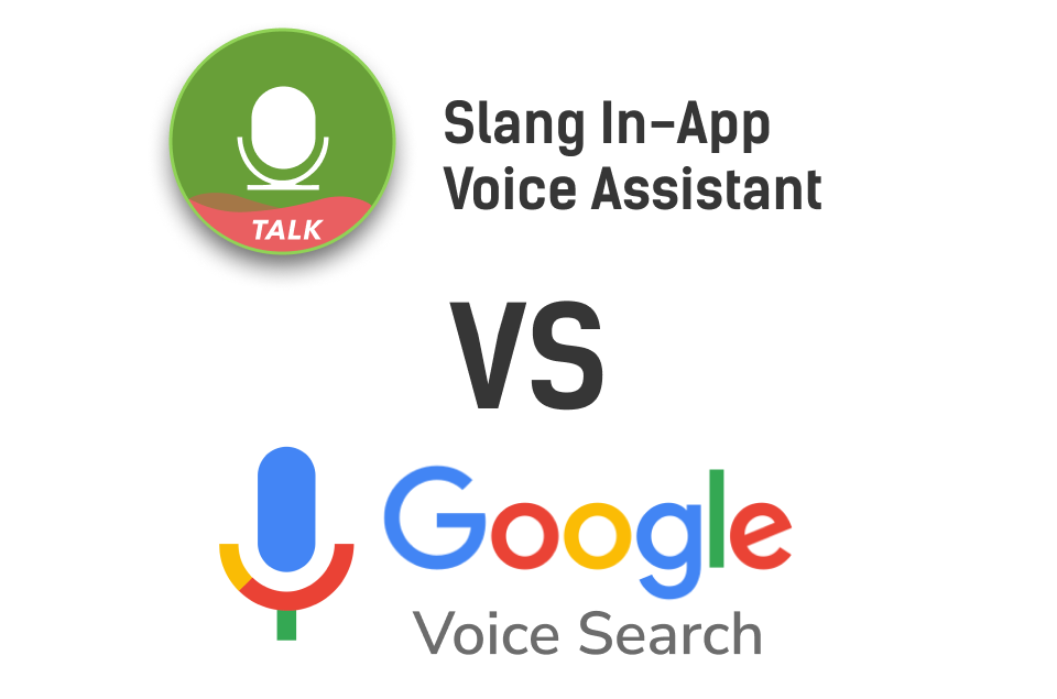 Slang In-App Voice Assistant vs Google Voice Search Main Image