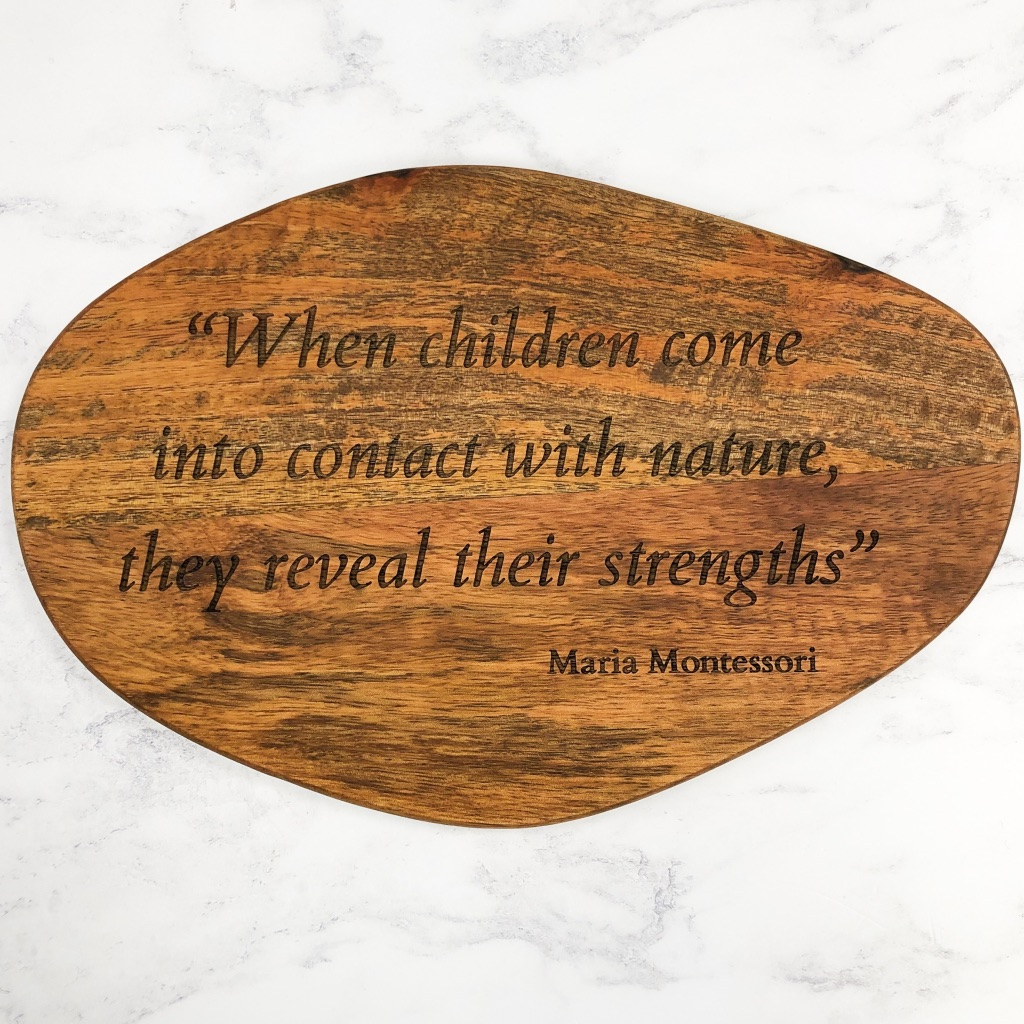 Maria Montessori Quote Acacia Wood Decorative Board