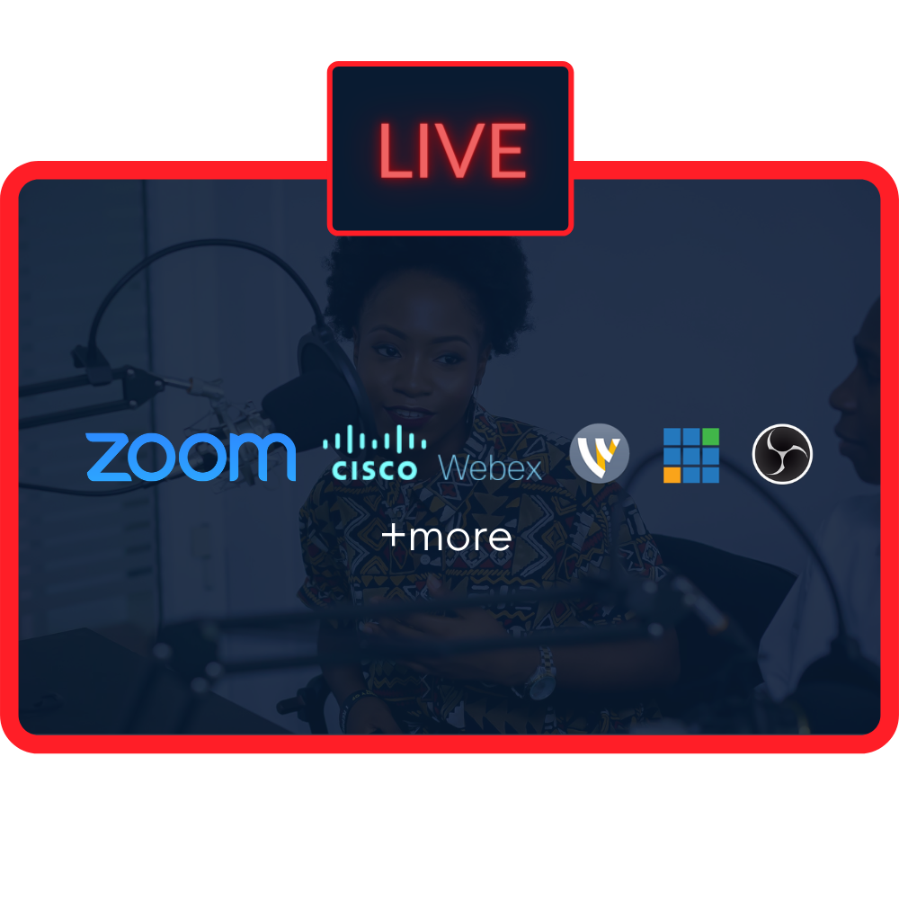 Go live from desktop or software such as Zoom, Cisco, Webex, Vmix, OBS, Wirecast