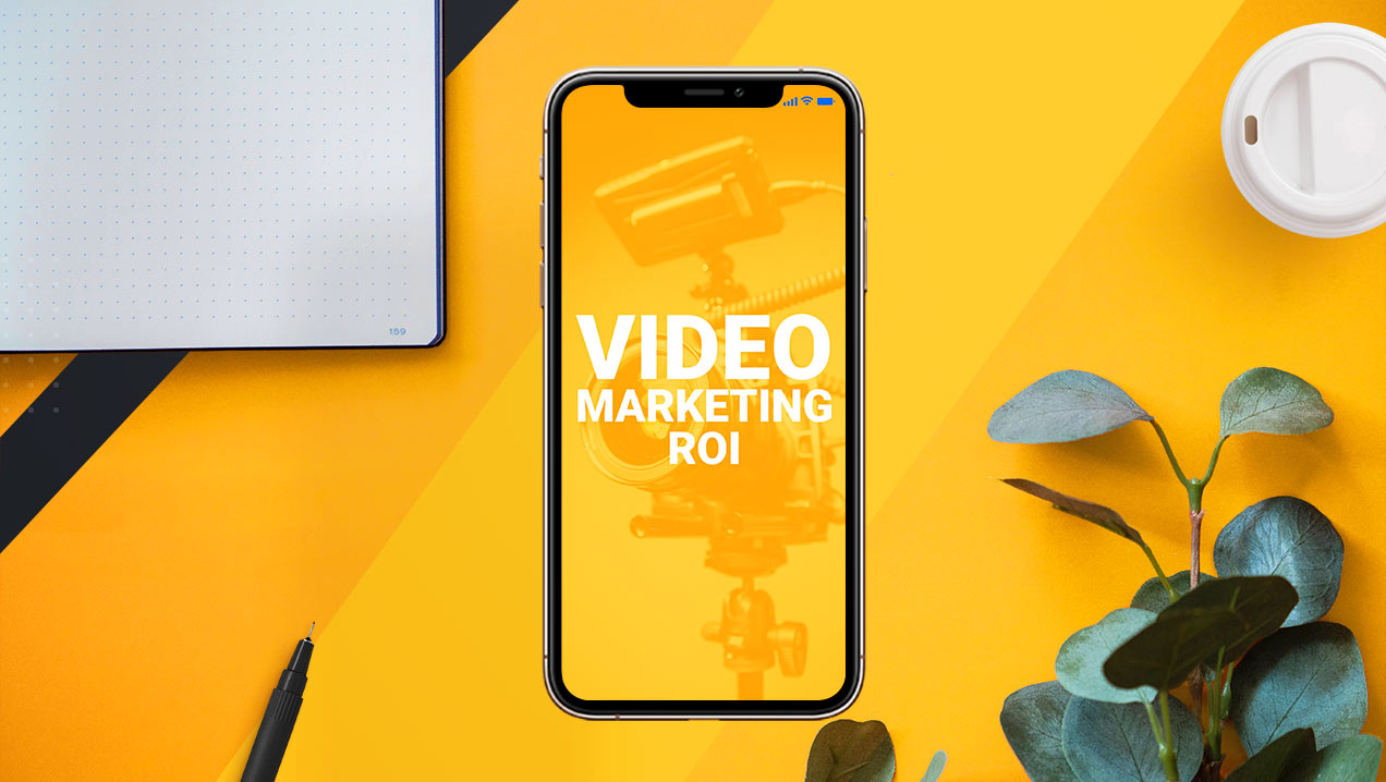 Understanding Video Marketing ROI and How to Make It More Effective
