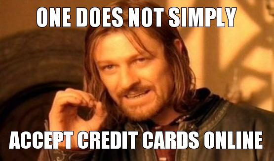 Boromir one does not simply accept credit cards online meme