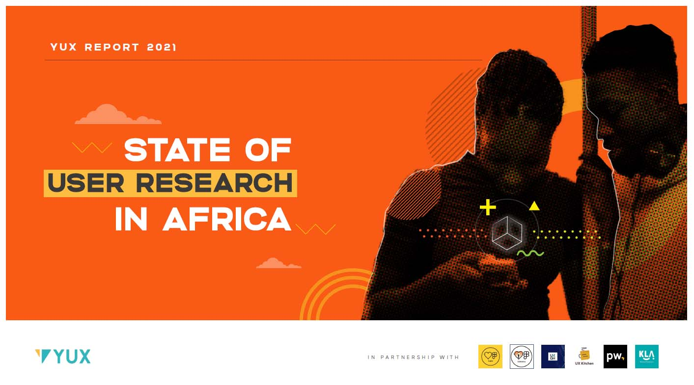 """YUX Design, the pan-African research and design company's new report, """"State of User Research in Africa,"""""""