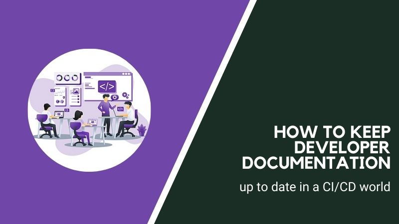 How to keep developer documentation up to date in a CI/CD world