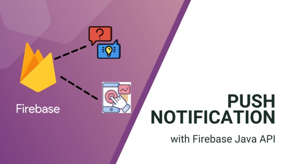 Integrating Push Notifications with Firebase Java API