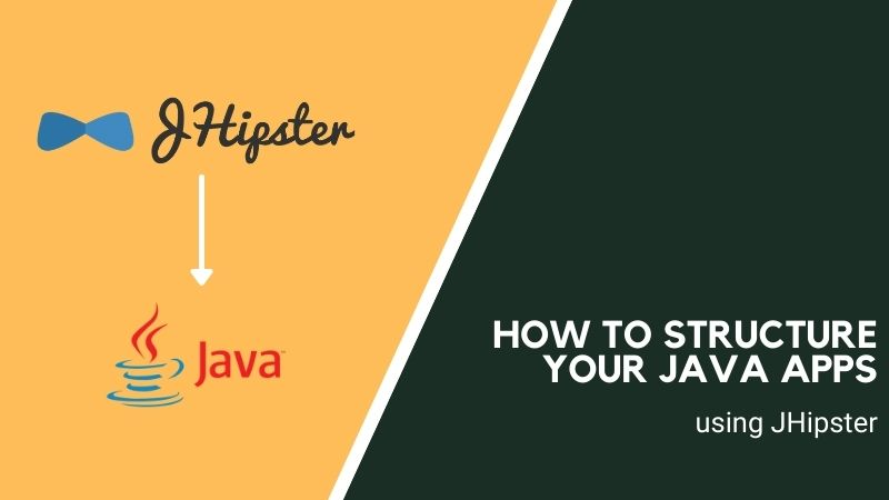 How to structure your Java apps using JHipster