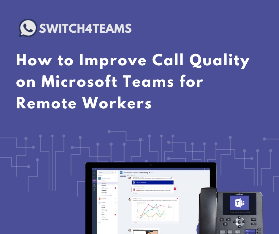 6 Steps to Prepare Your Network for the Best Microsoft Teams Call Quality