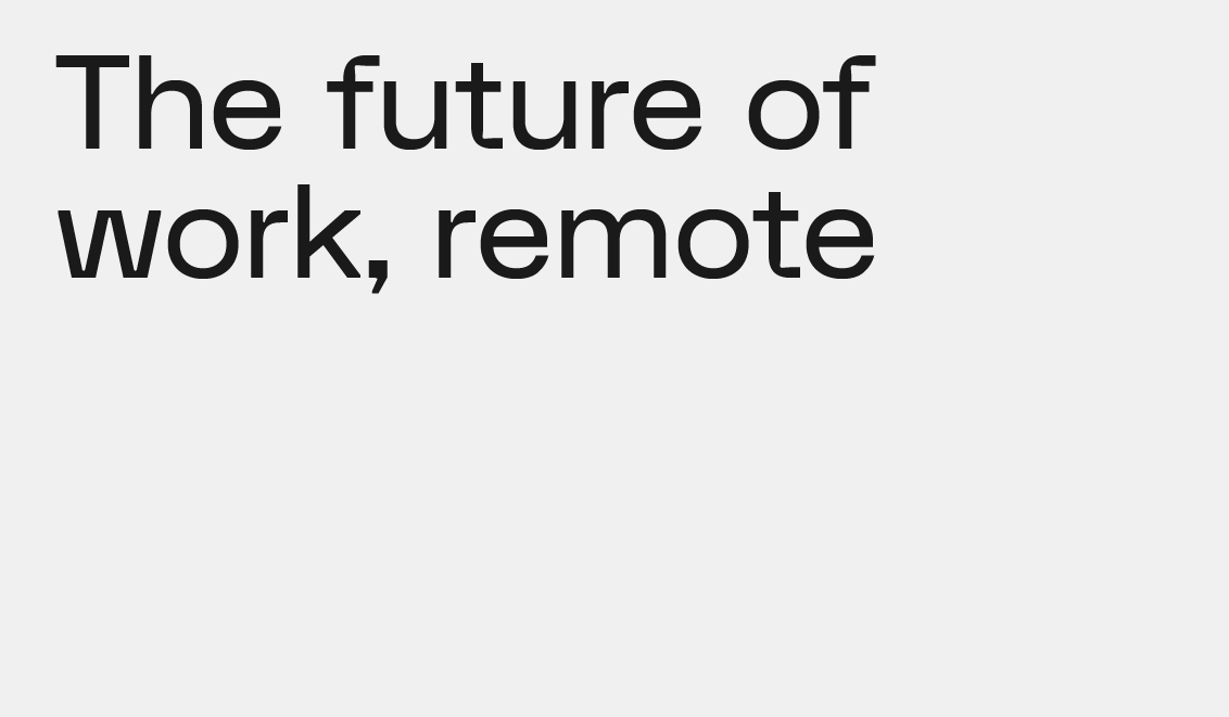 The Future of Work, Remote