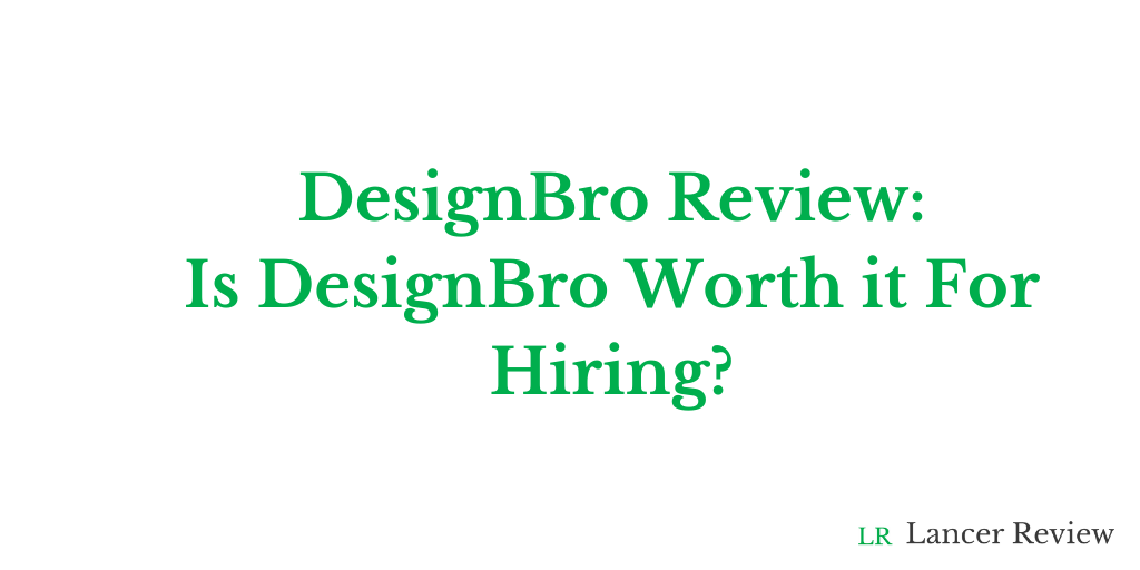DesignBro Review: Is DesignBro Worth It For Hiring?