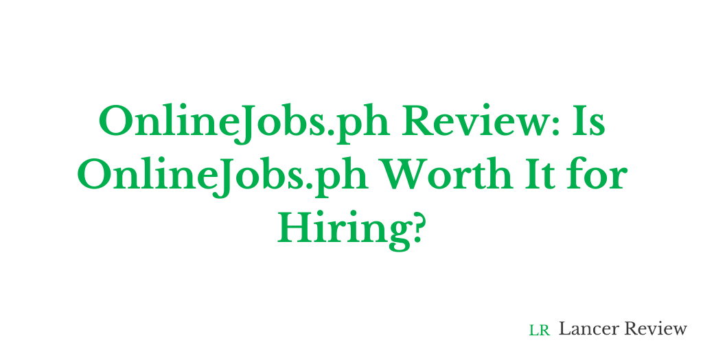 OnlineJobs Review: Is OnlineJobs Worth It for Hiring?