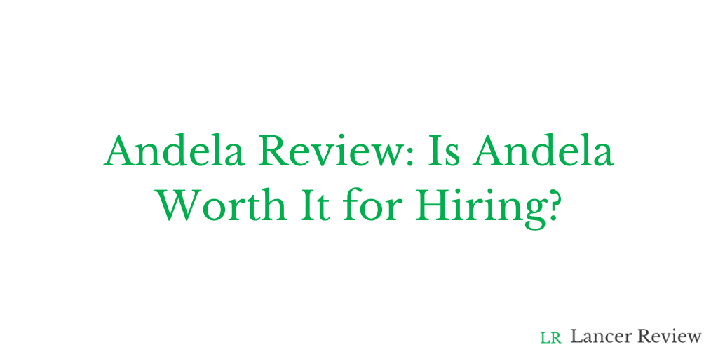 Andela Review: Is Andela Worth It for Hiring?