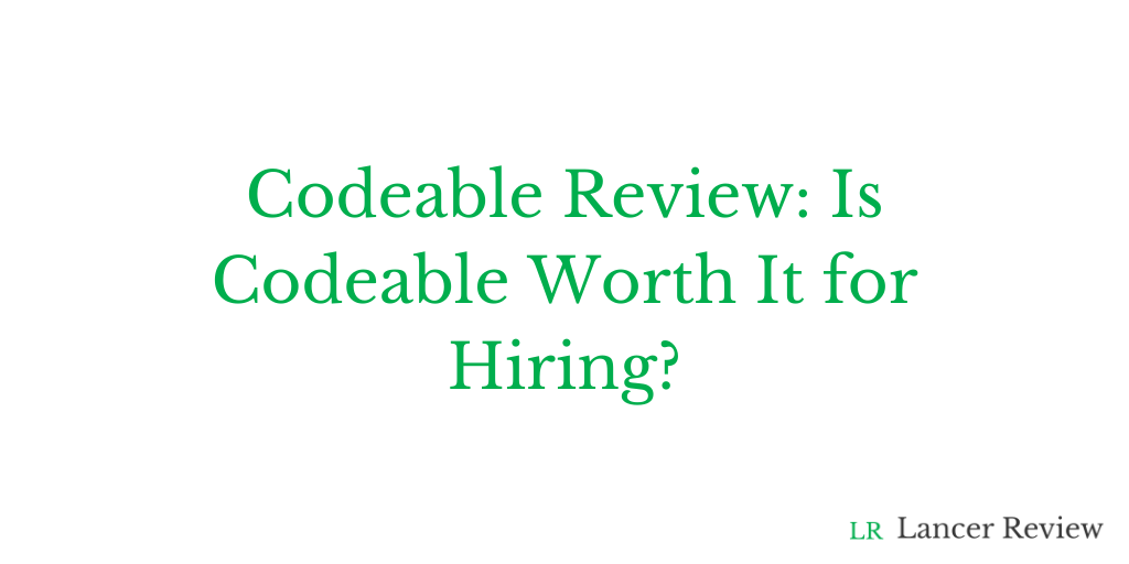Codeable Review Is Codeable Worth It for Hiring?