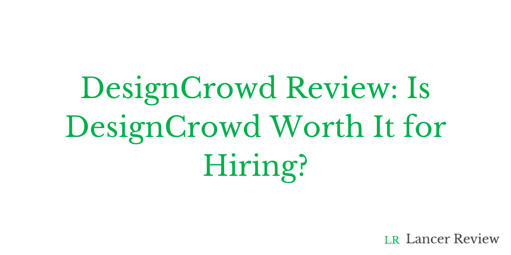 DesignCrowd Review: Is DesignCrowd Worth It for Hiring?