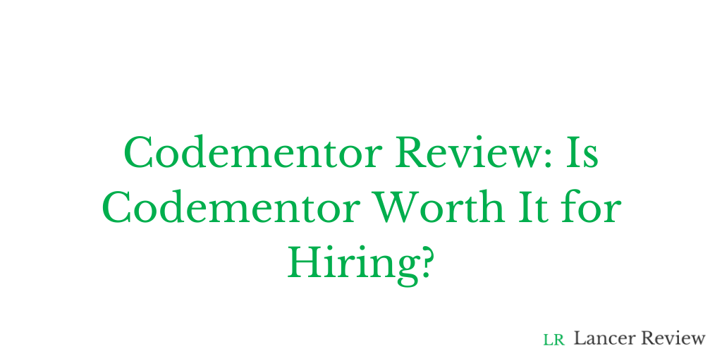 Codementor Review: Is Codementor Worth It for Hiring?