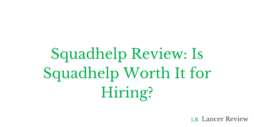 Squadhelp Review: Is Squadhelp Worth It for Hiring?