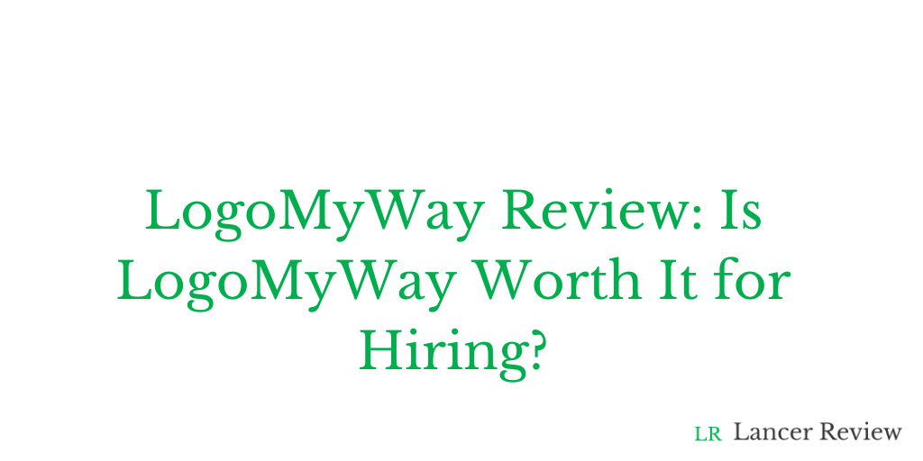 LogoMyWay Review: Is LogoMyWay Worth It for Hiring?