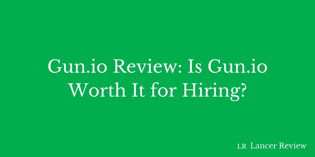 Gun.io Review