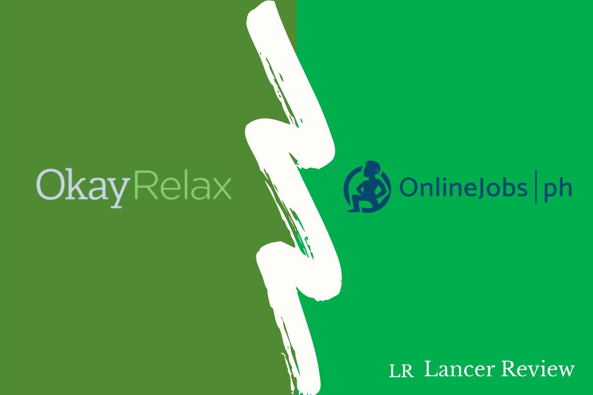 OkayRelax vs OnlineJobs.ph