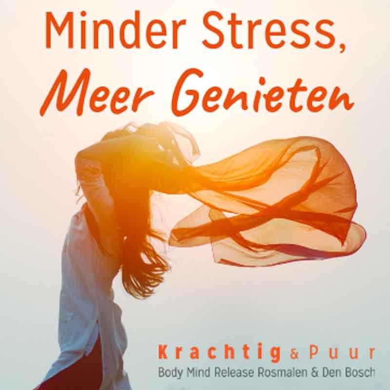 Minder Stress, Meer Genieten