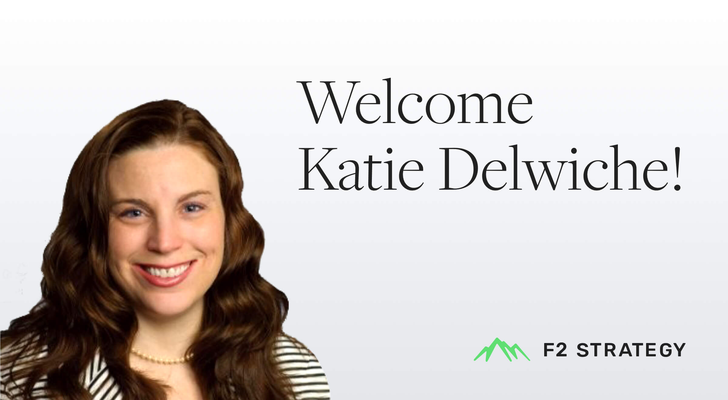 Katie Delwiche Joins F2 Strategy as Manager, Wealth Technology Strategist