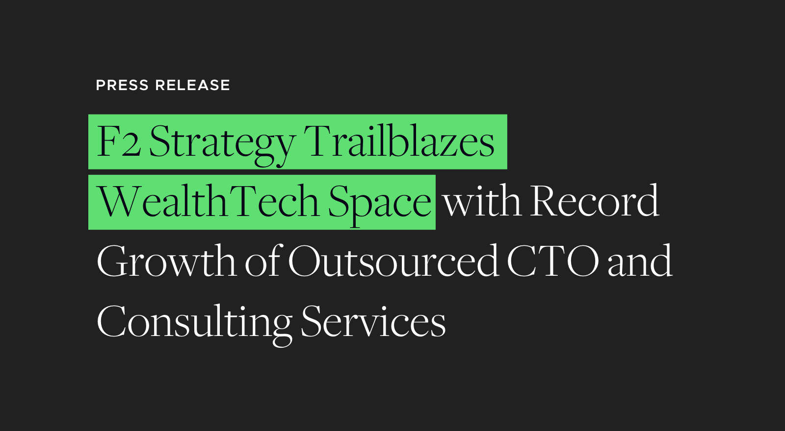 F2 Strategy Trailblazes WealthTech Space with Record Growth of Outsourced CTO and Consulting Services