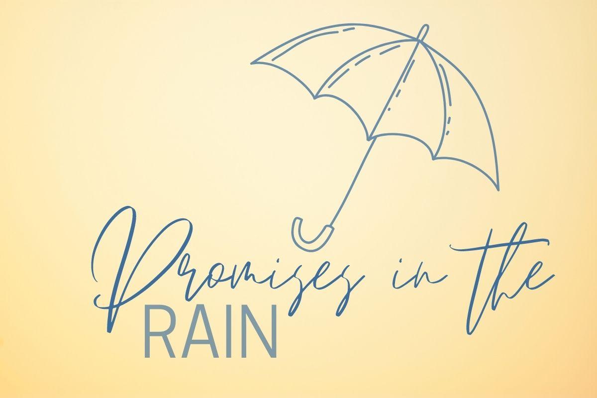 Promises in the Rain