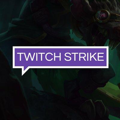 Twitch Strike
