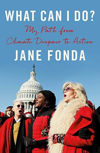 What Can I Do?: My Path from Climate Despair to Action, Fonda, Jane -  Amazon.com