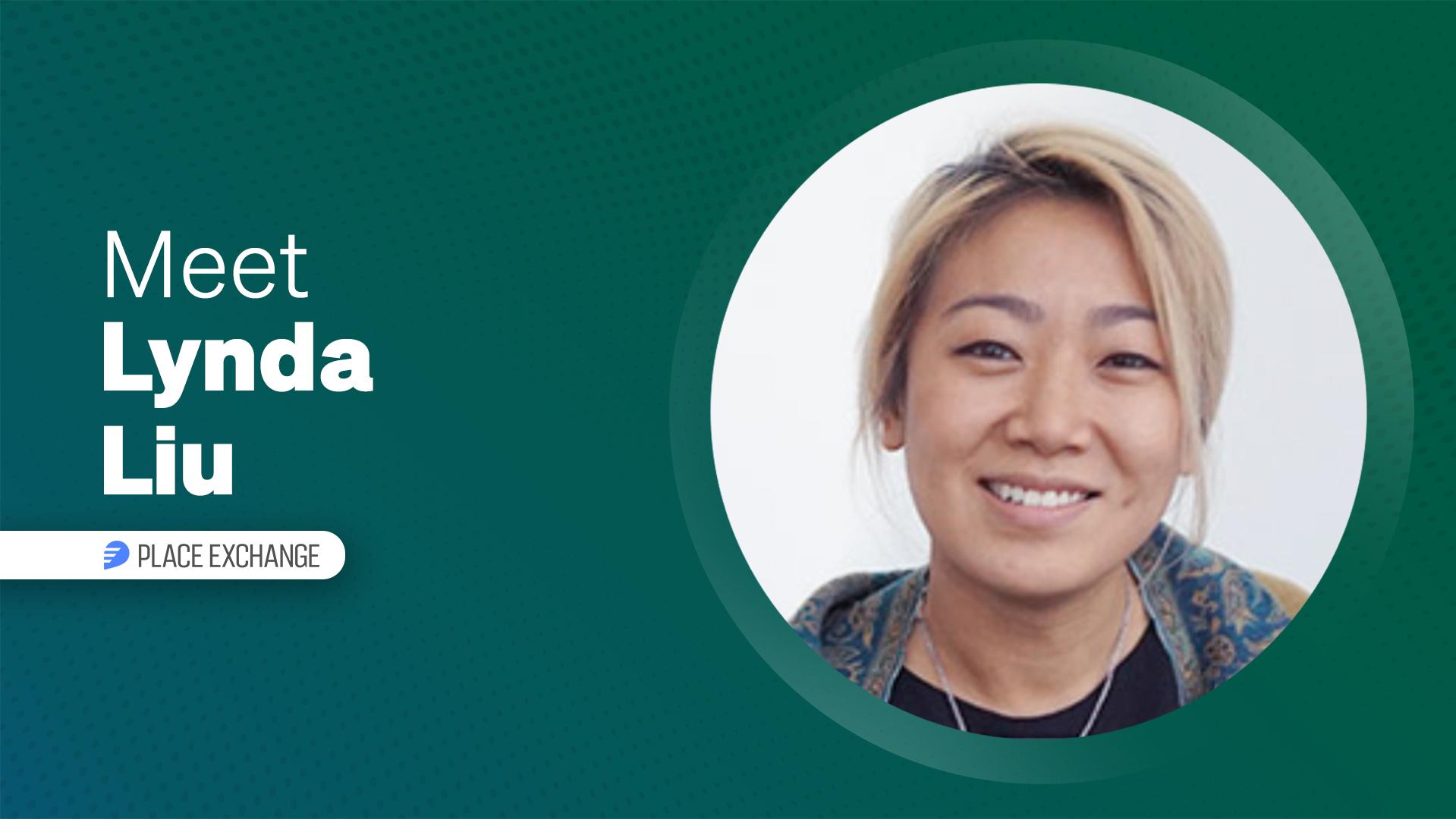 Meet Our Partners: Lynda Liu, Place Exchange
