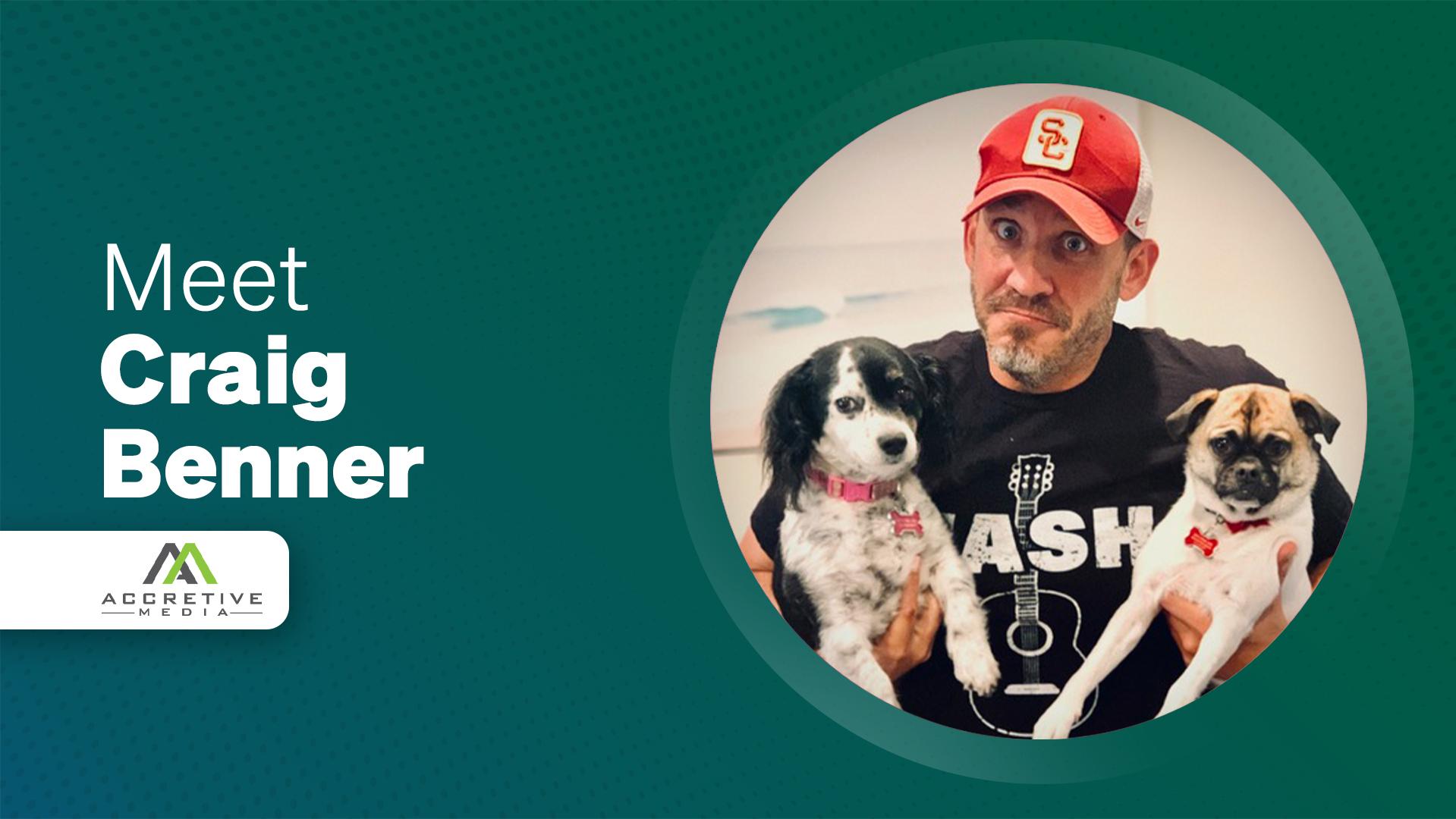Meet Our Partners: Craig Benner, Accretive Media