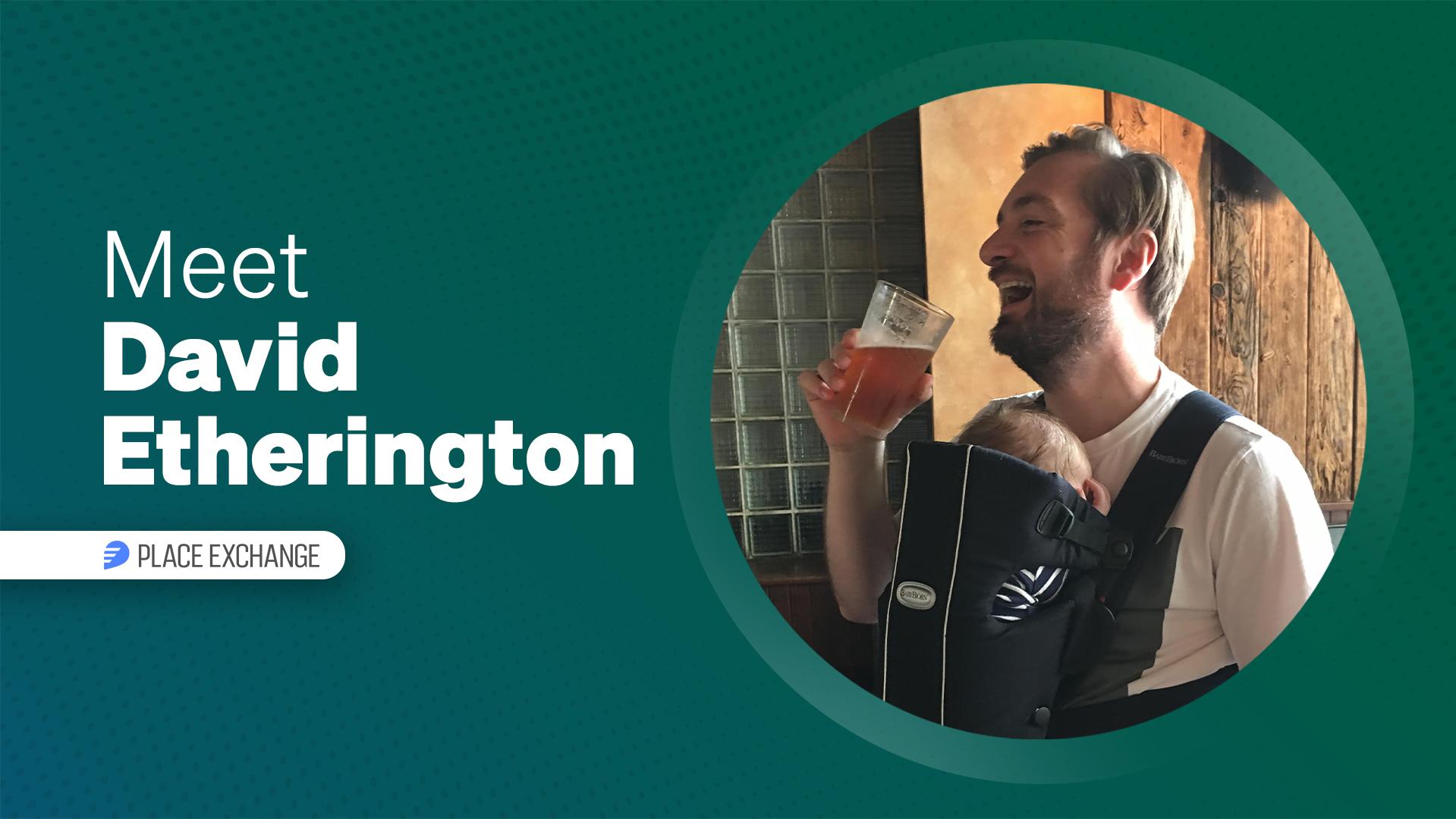 Meet Our Partners: Dave Etherington, Place Exchange