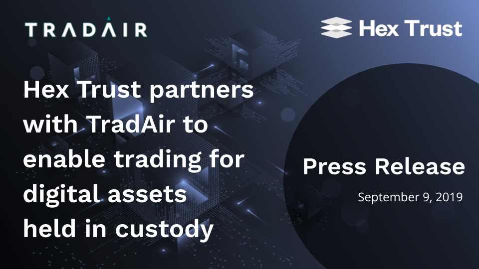 Hex Trust partners with TradAir to enable trading for digital assets held in custody