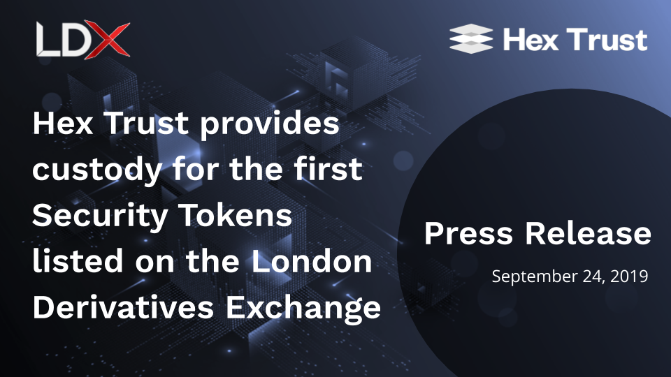 Hex Trust provides custody for the first Security Tokens listed on the London Derivatives Exchange