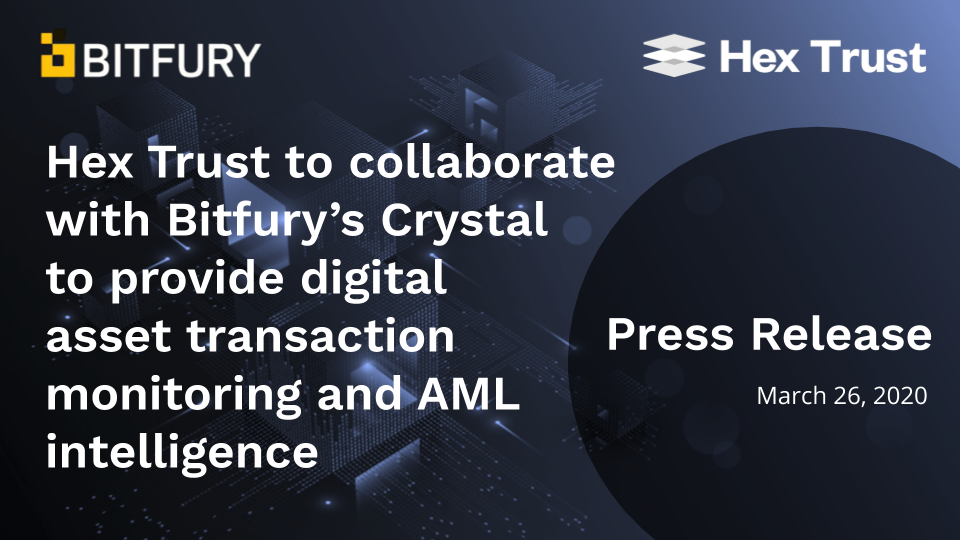 Hex Trust to collaborate with Bitfury's Crystal to provide digital asset transaction monitoring and AML intelligence