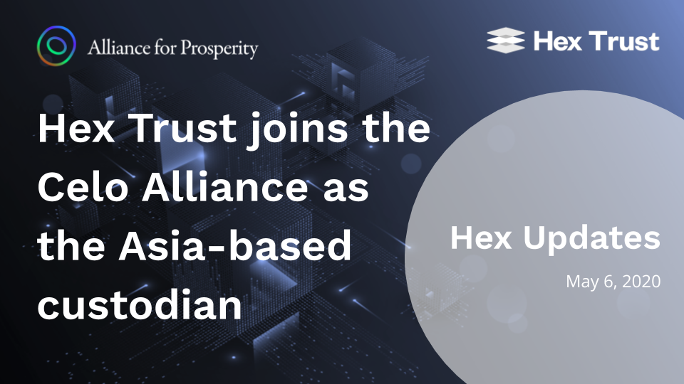 Hex Trust joins the Celo Alliance as the Asia-based custodian and to support its native token, Celo Gold
