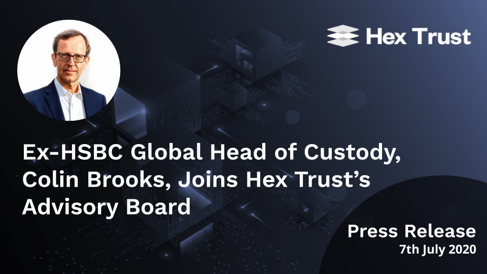 Ex-HSBC Global Head of Custody, Colin Brooks, Joins Hex Trust's Advisory Board