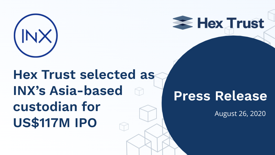 Hex Trust selected as INX's Asia-based custodian for US$117M IPO