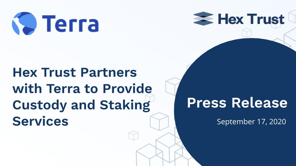 Hex Trust partners with Terra to provide custody and staking services