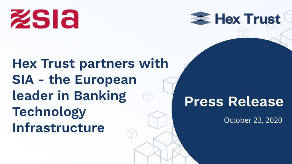 Hex Trust partners with SIA — the European leader in Banking Technology Infrastructure